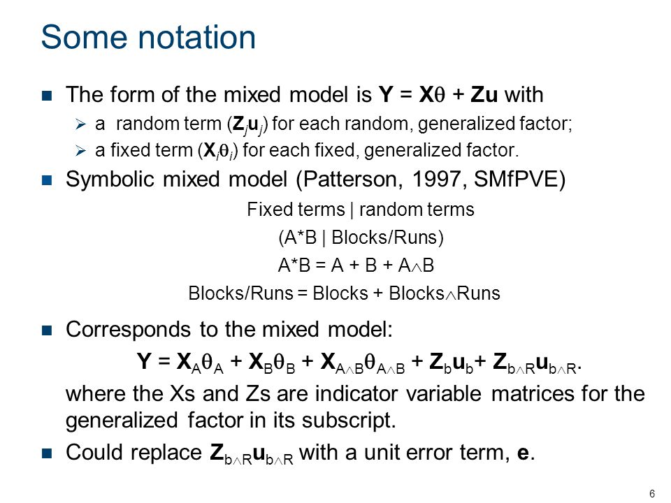 Some notation The form of the mixed model is Y = Xq + Zu with