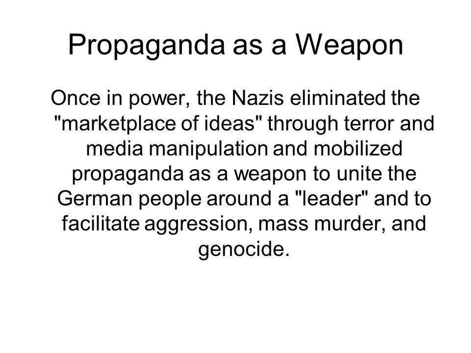 Propaganda as a Weapon