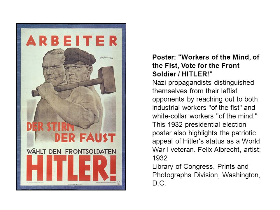 Poster: Workers of the Mind, of the Fist, Vote for the Front Soldier / HITLER!