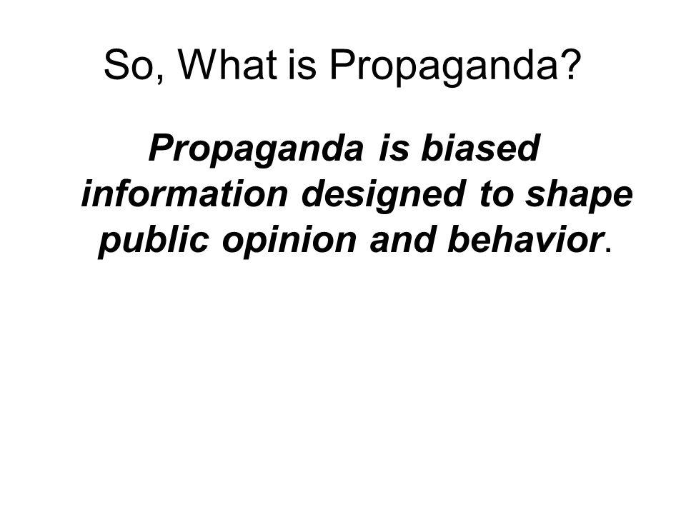 So, What is Propaganda.
