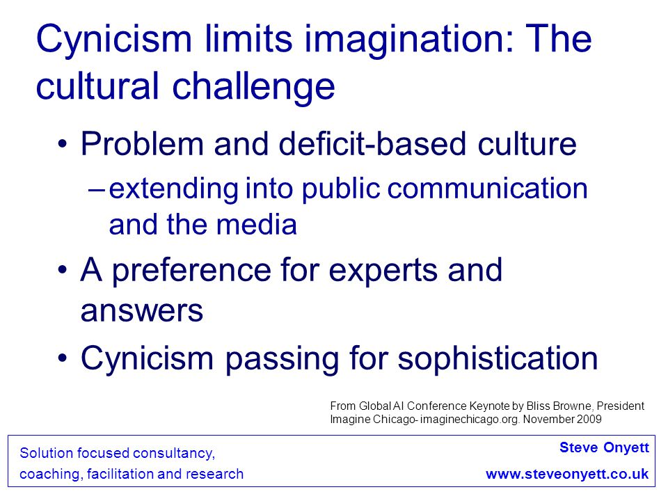 Cynicism limits imagination: The cultural challenge