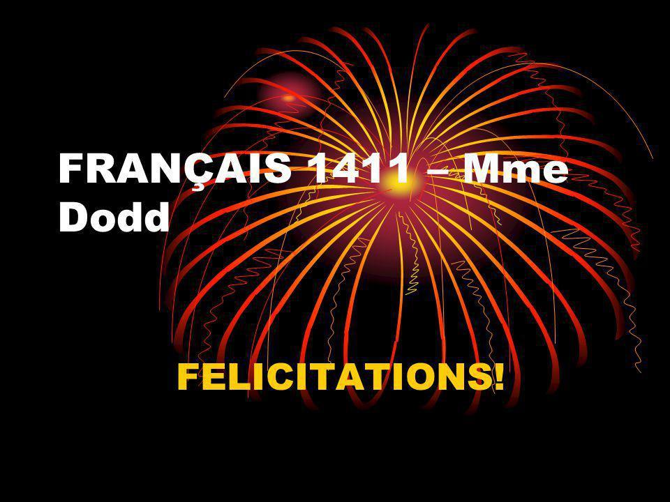 FRANÇAIS 1411 – Mme Dodd FELICITATIONS!