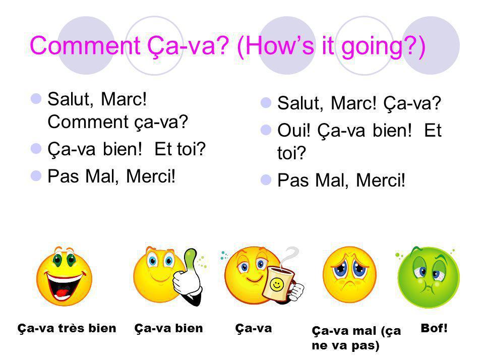 Comment Ça-va (How's it going )