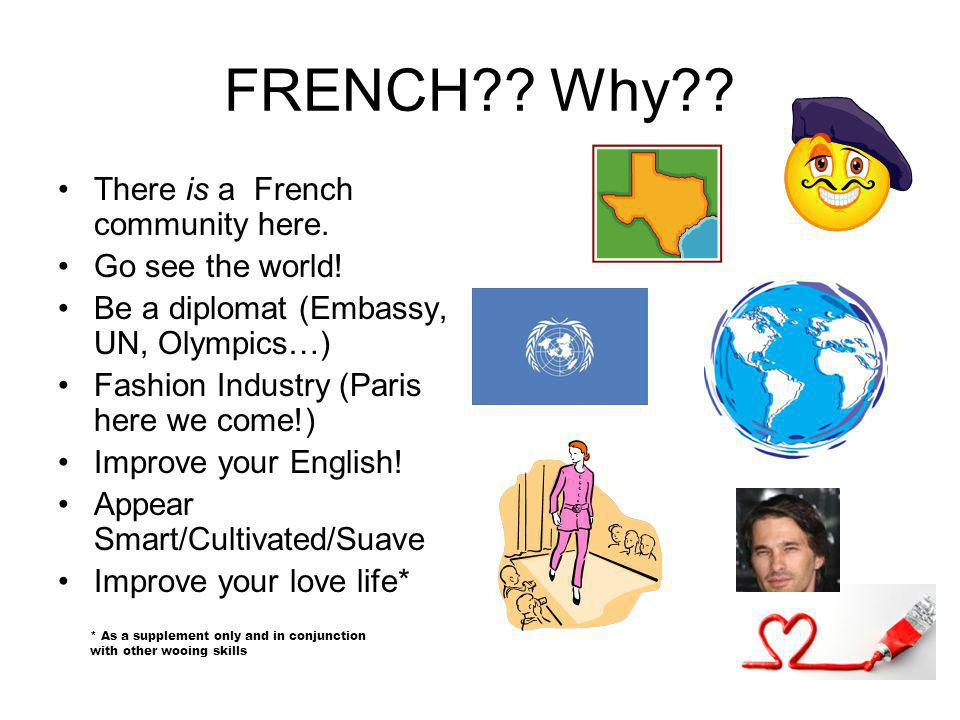 FRENCH Why There is a French community here. Go see the world!