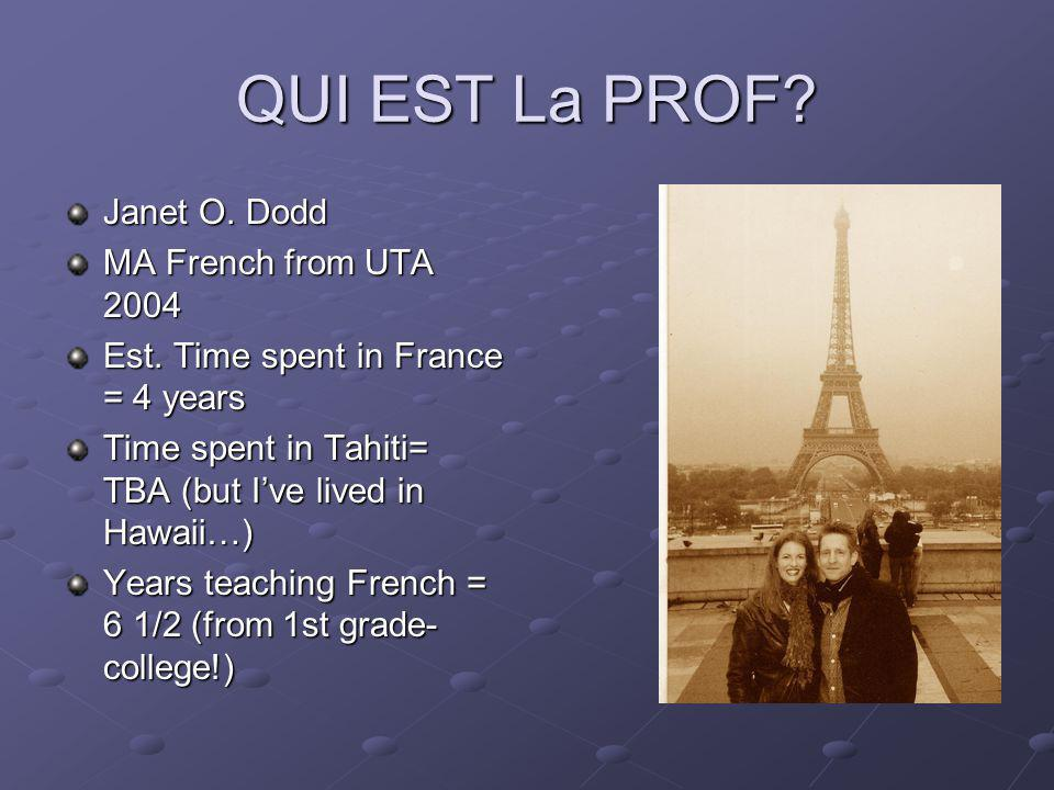 QUI EST La PROF Janet O. Dodd MA French from UTA 2004