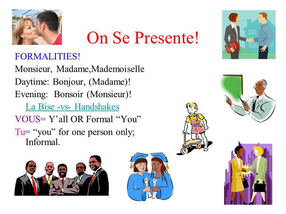 On Se Presente! FORMALITIES! Monsieur, Madame,Mademoiselle