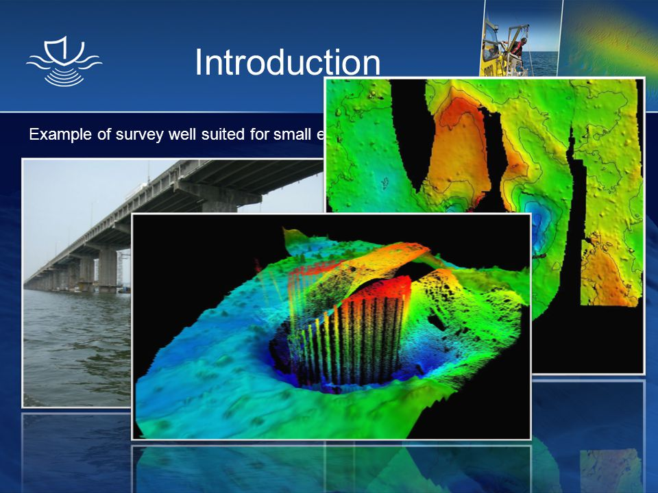Introduction Example of survey well suited for small enterprises: bridge pier mapping
