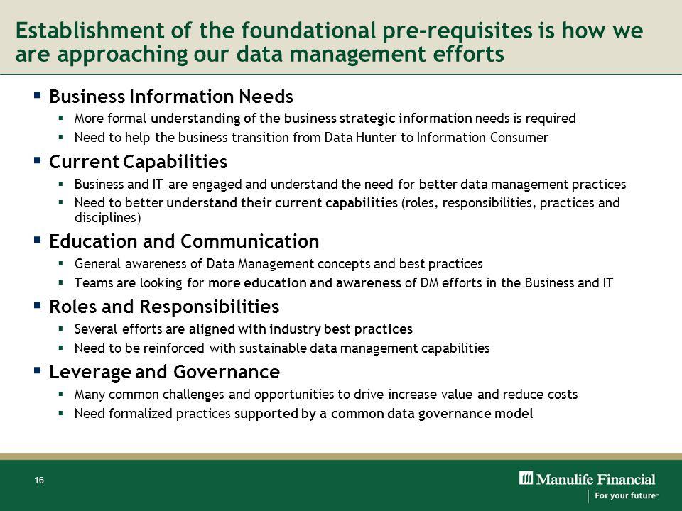 Establishment of the foundational pre-requisites is how we are approaching our data management efforts