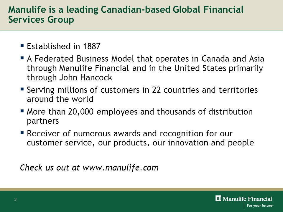 Manulife is a leading Canadian-based Global Financial Services Group