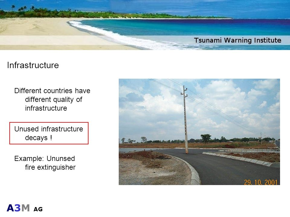 InfrastructureDifferent countries have different quality of infrastructure. Unused infrastructure decays !