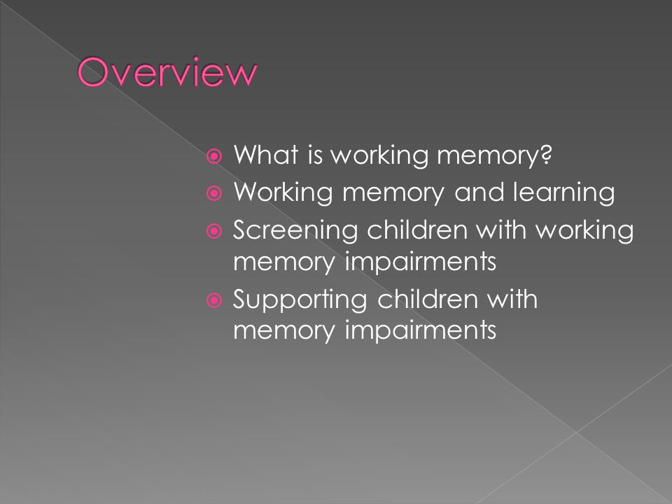 Overview What is working memory Working memory and learning