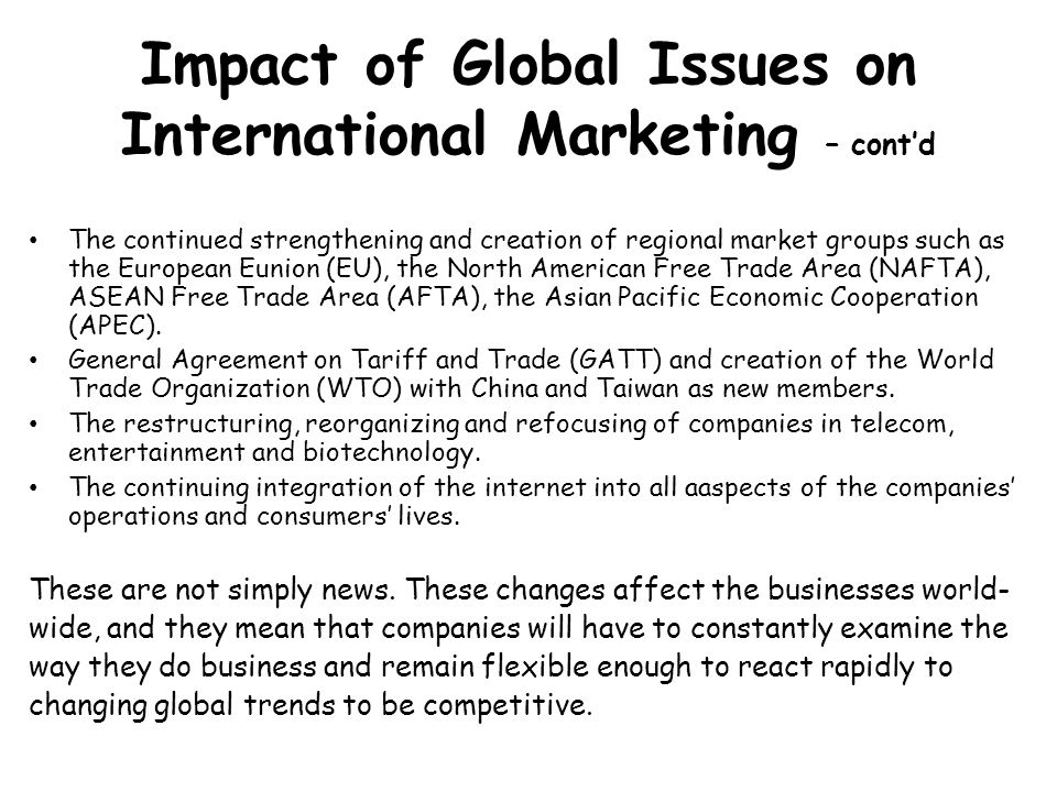 Impact of Global Issues on International Marketing – cont'd