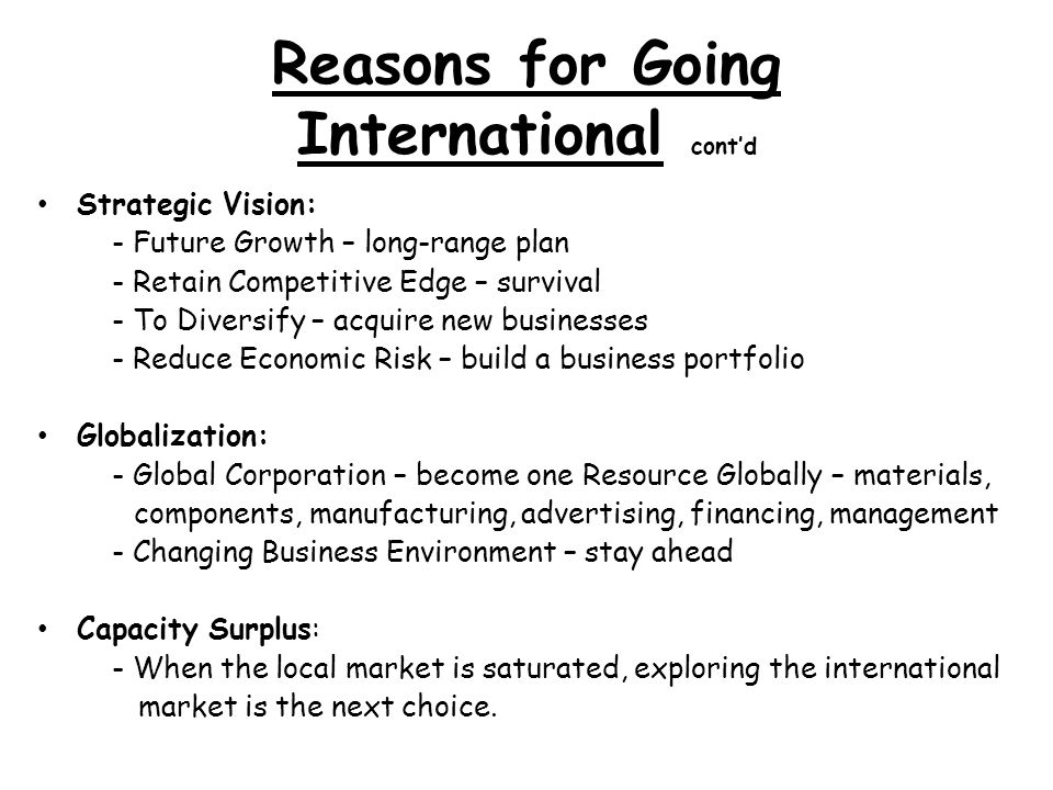 Reasons for Going International cont'd