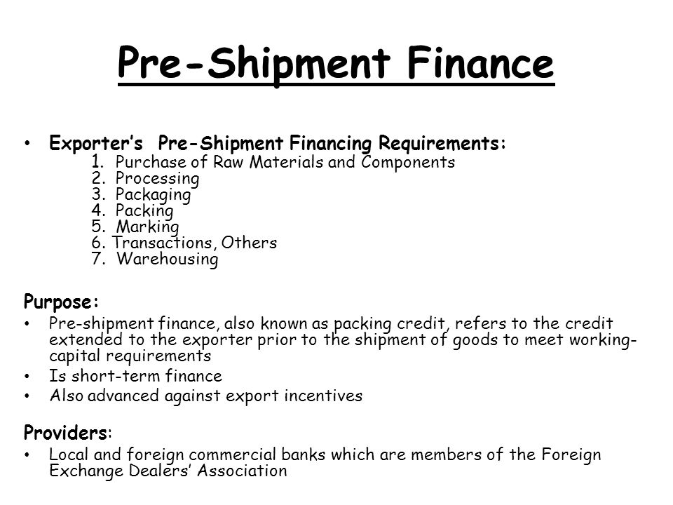Pre-Shipment Finance Exporter's Pre-Shipment Financing Requirements: