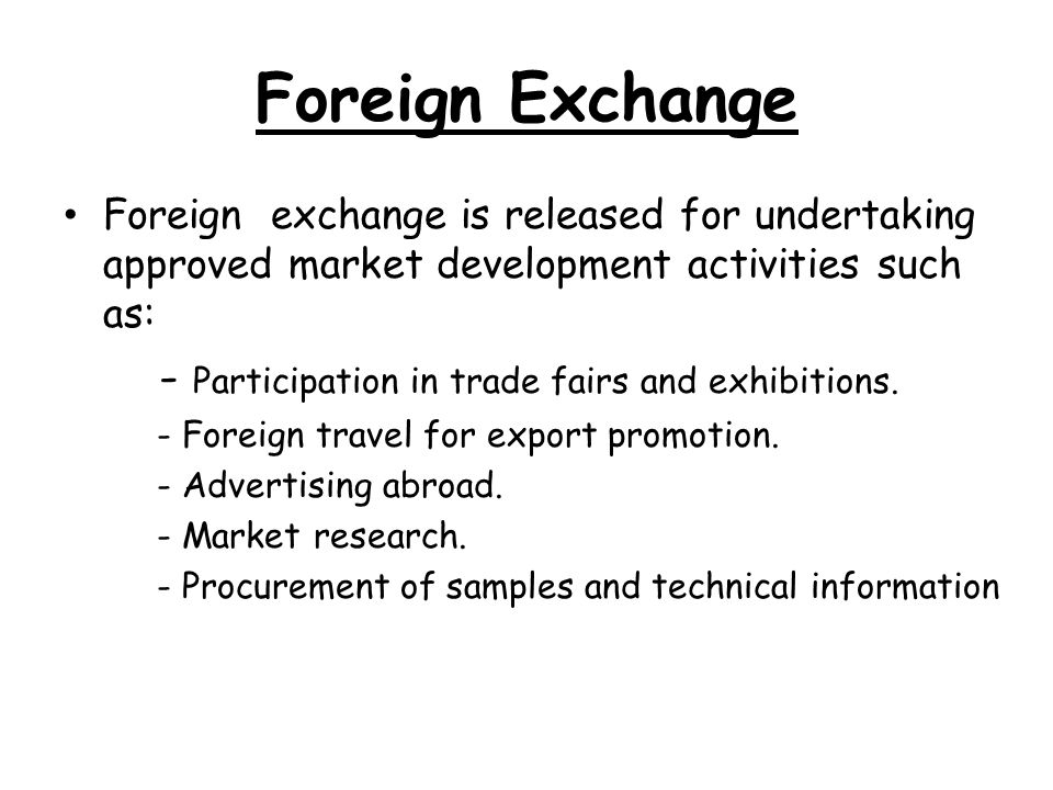 Foreign Exchange - Participation in trade fairs and exhibitions.