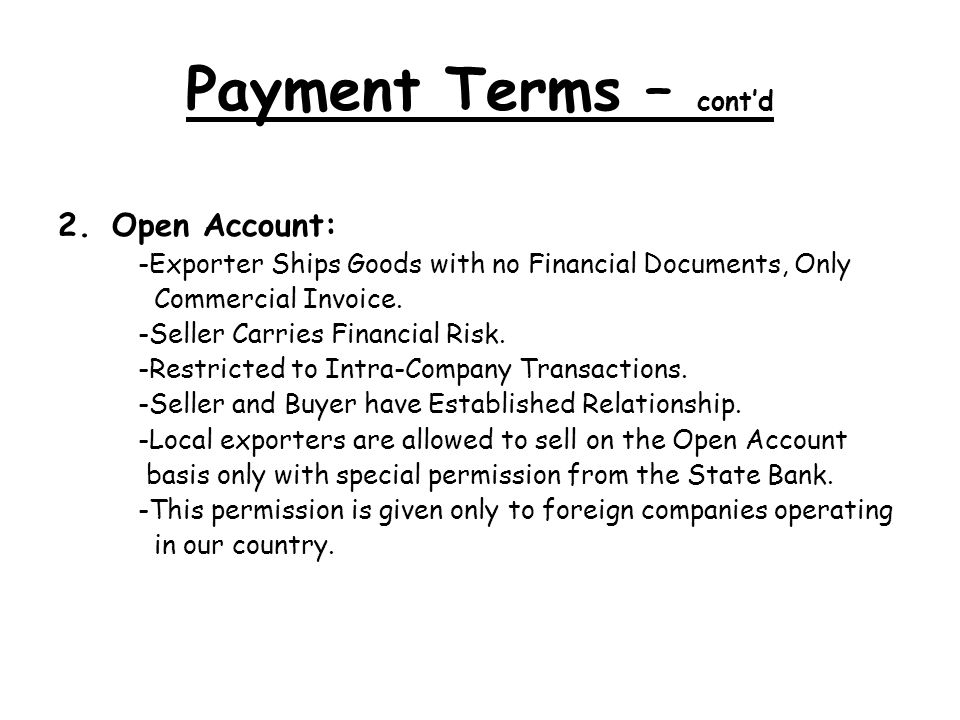 Payment Terms – cont'd Open Account: