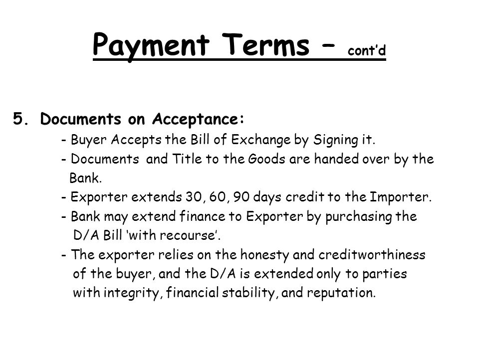 Payment Terms – cont'd Documents on Acceptance: