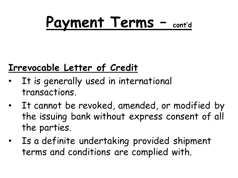 Payment Terms – cont'd Irrevocable Letter of Credit