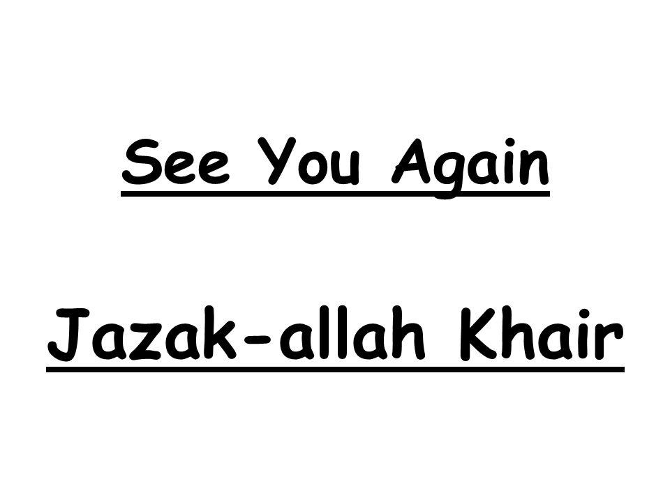 See You Again Jazak-allah Khair