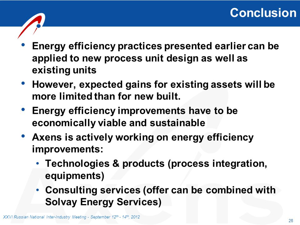 Conclusion Energy efficiency practices presented earlier can be applied to new process unit design as well as existing units.