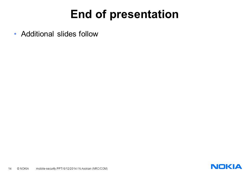 End of presentation Additional slides follow