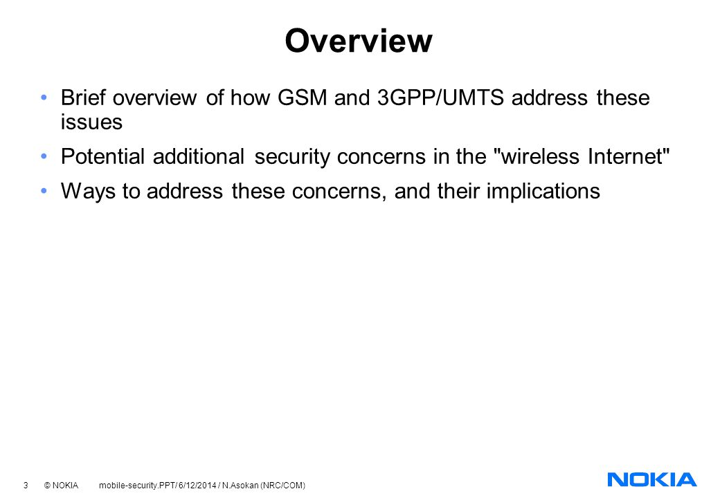 Overview Brief overview of how GSM and 3GPP/UMTS address these issues