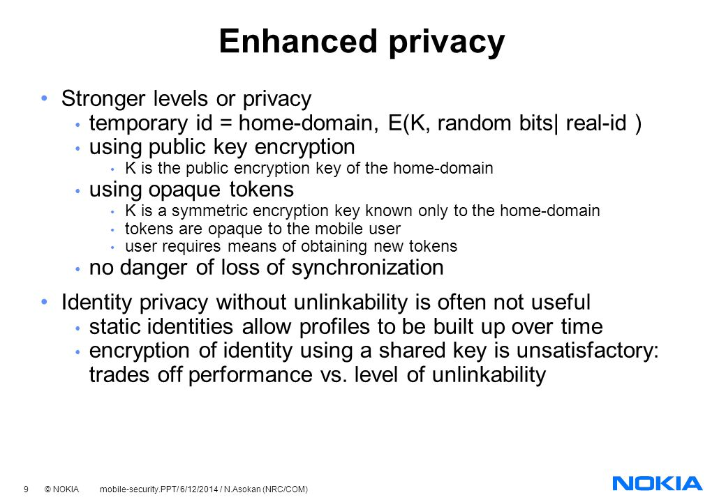 Enhanced privacy Stronger levels or privacy