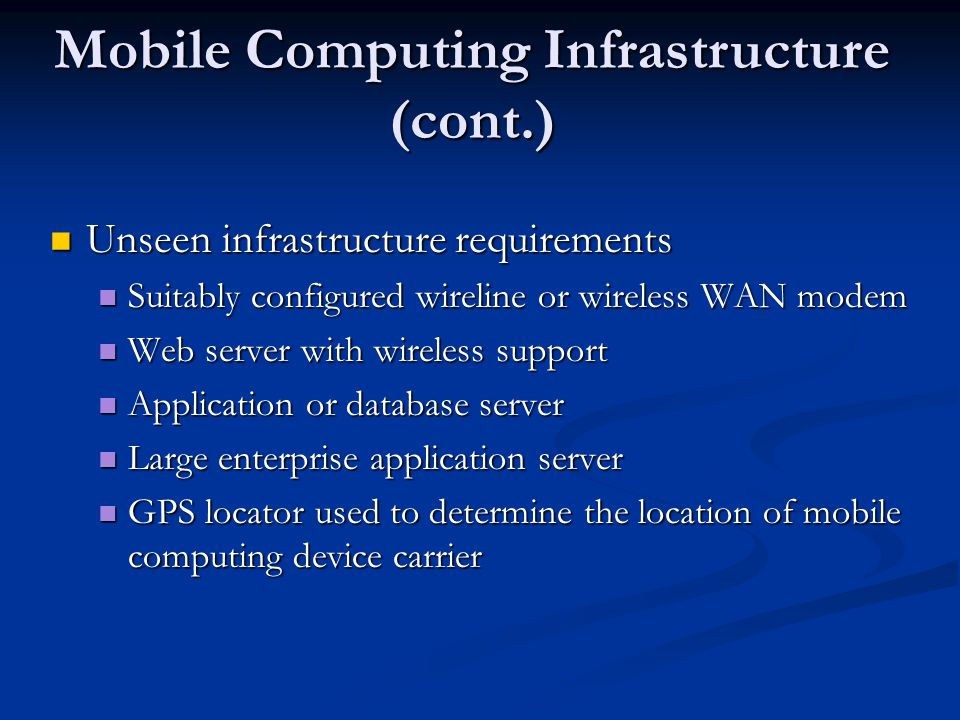 Mobile Computing Infrastructure (cont.)