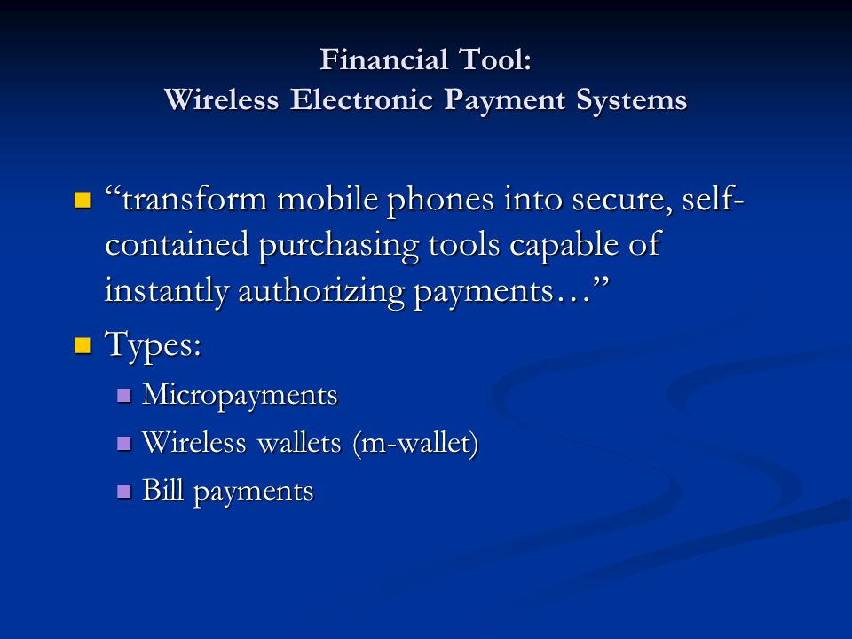 Financial Tool: Wireless Electronic Payment Systems