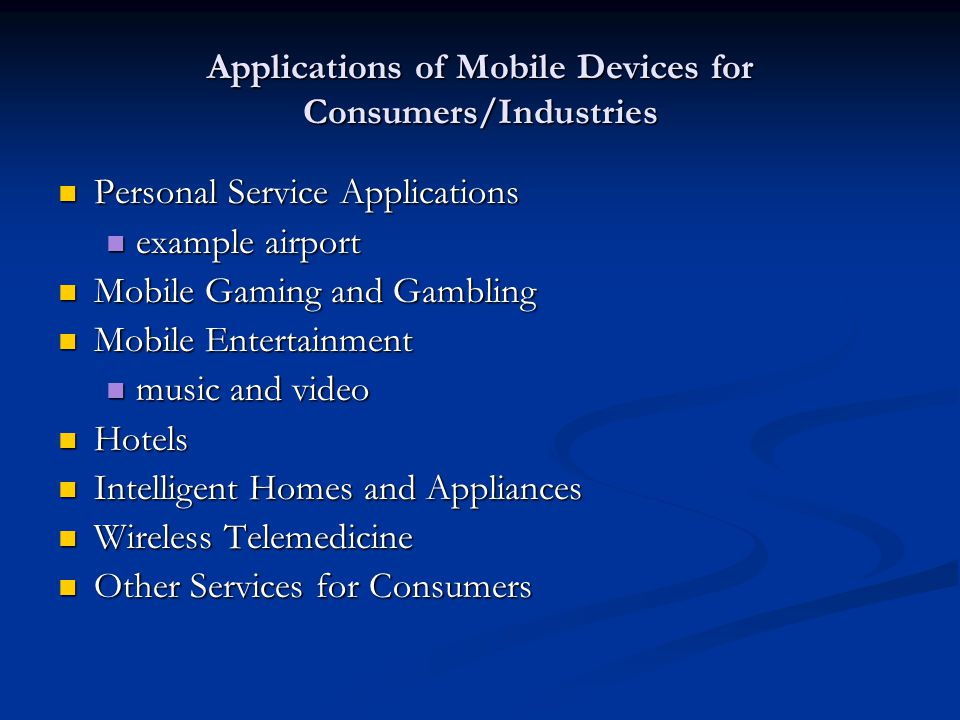 Applications of Mobile Devices for Consumers/Industries