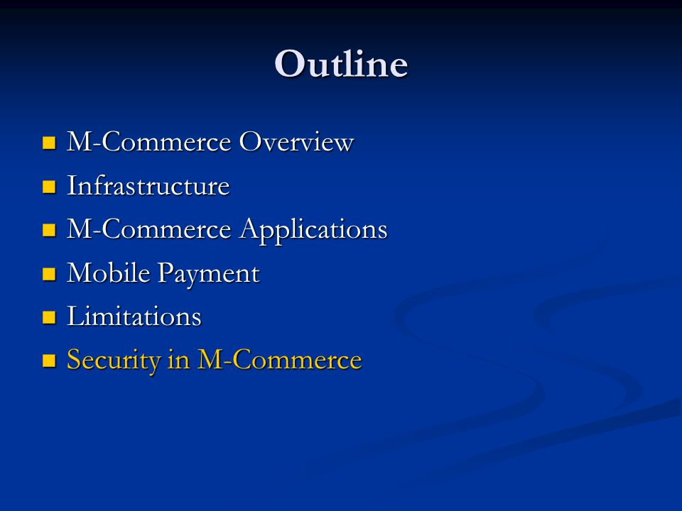 Outline M-Commerce Overview Infrastructure M-Commerce Applications