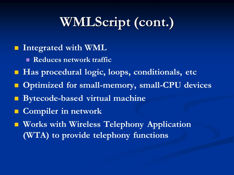 WMLScript (cont.) Integrated with WML