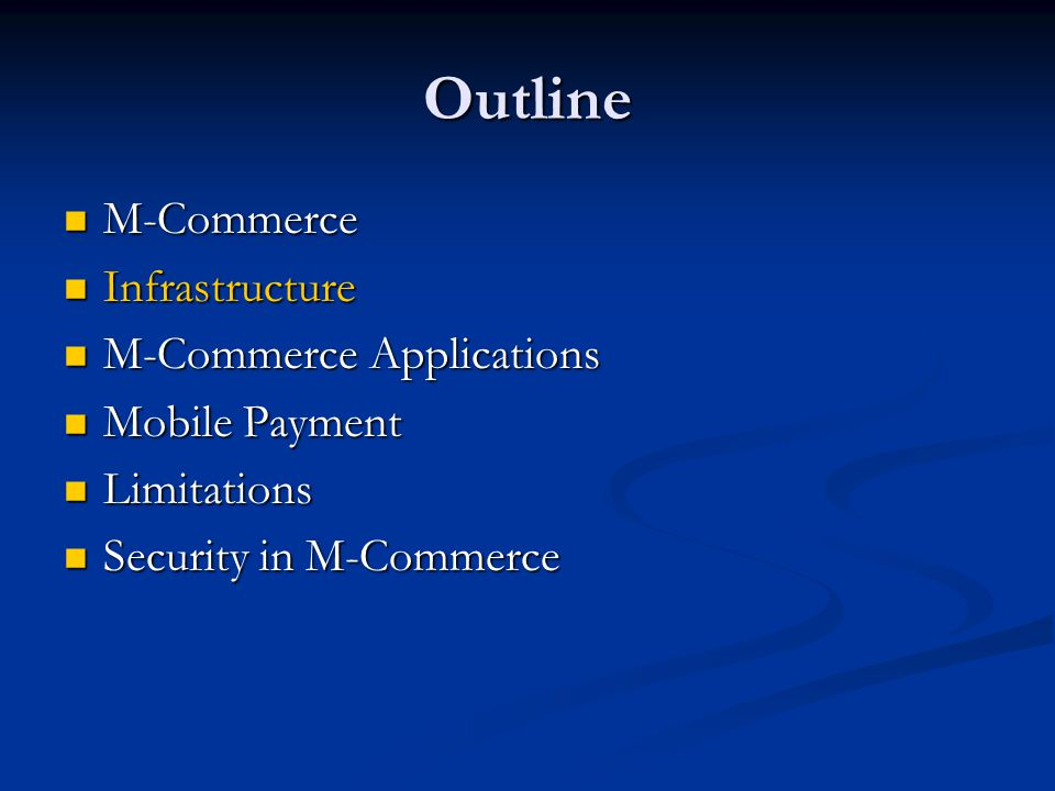 Outline M-Commerce Infrastructure M-Commerce Applications