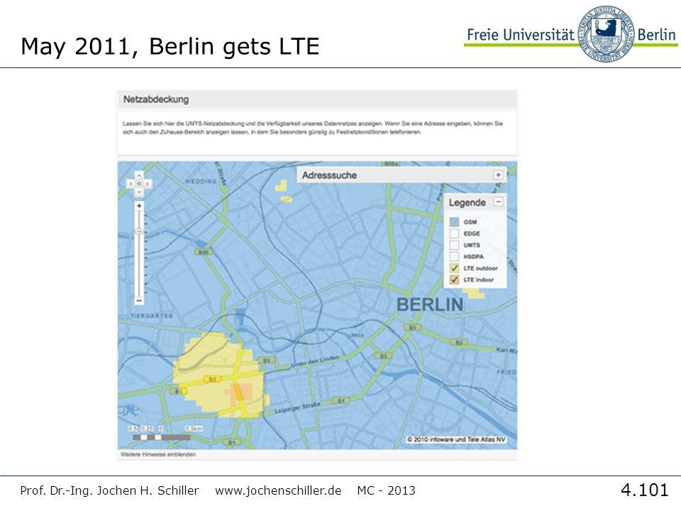 May 2011, Berlin gets LTE Prof. Dr.-Ing. Jochen H. Schiller www.jochenschiller.de MC - 2013