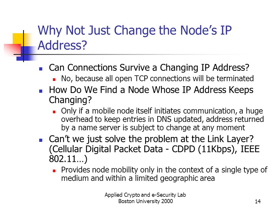 Why Not Just Change the Node's IP Address