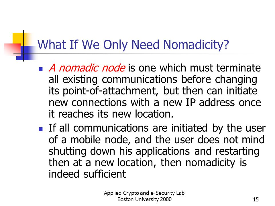 What If We Only Need Nomadicity