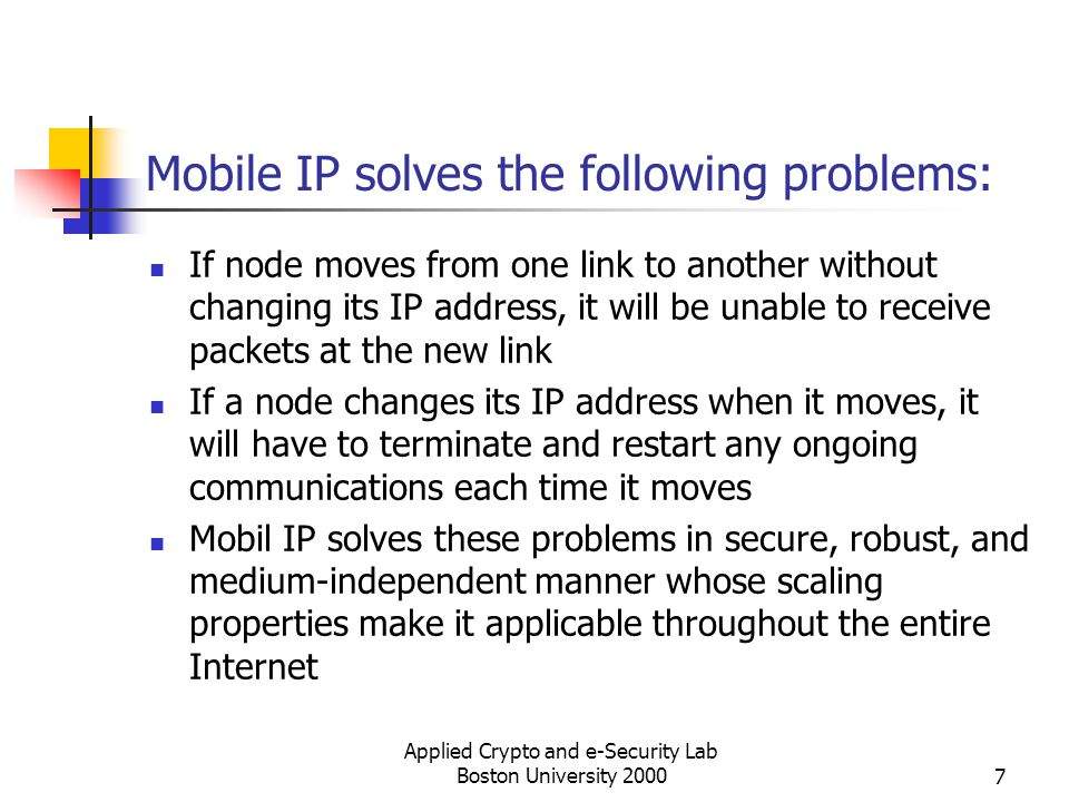 Mobile IP solves the following problems:
