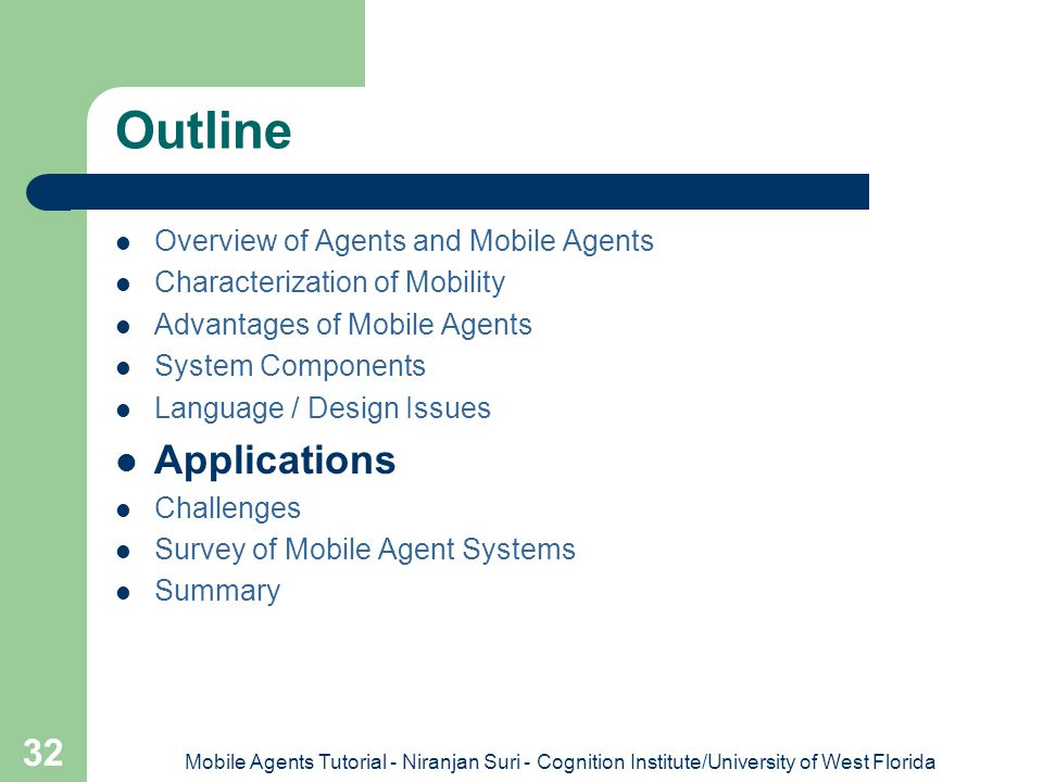 Outline Applications Overview of Agents and Mobile Agents