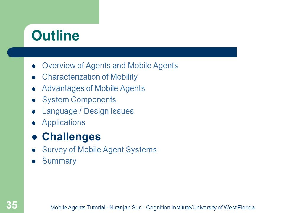 Outline Challenges Overview of Agents and Mobile Agents