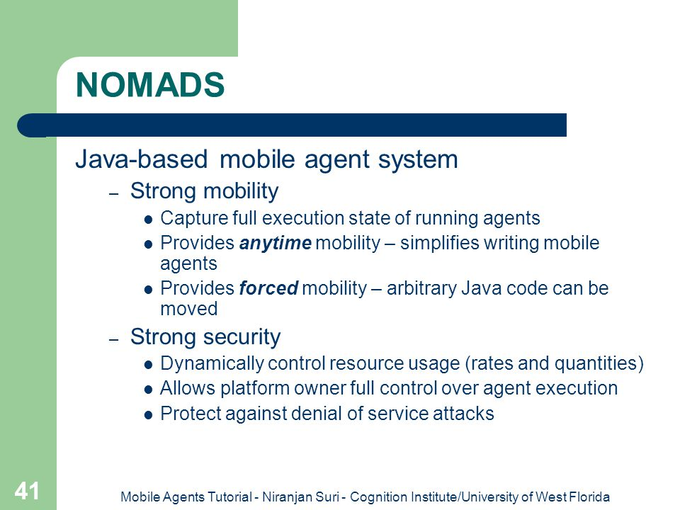 NOMADS Java-based mobile agent system Strong mobility Strong security