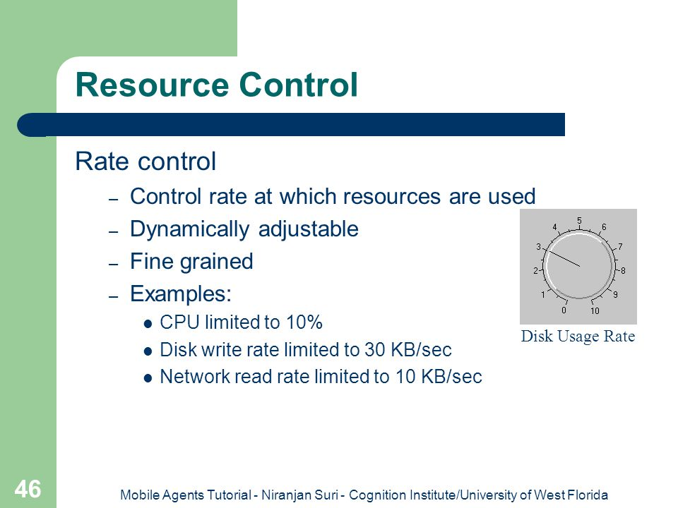 Resource Control Rate control Control rate at which resources are used