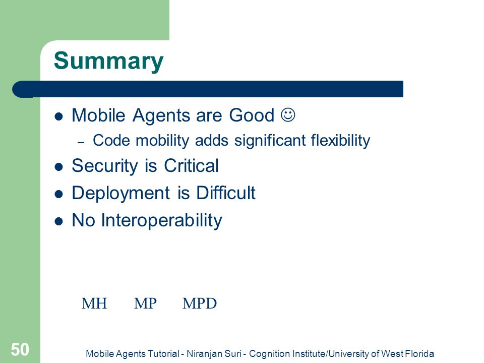 Summary Mobile Agents are Good  Security is Critical