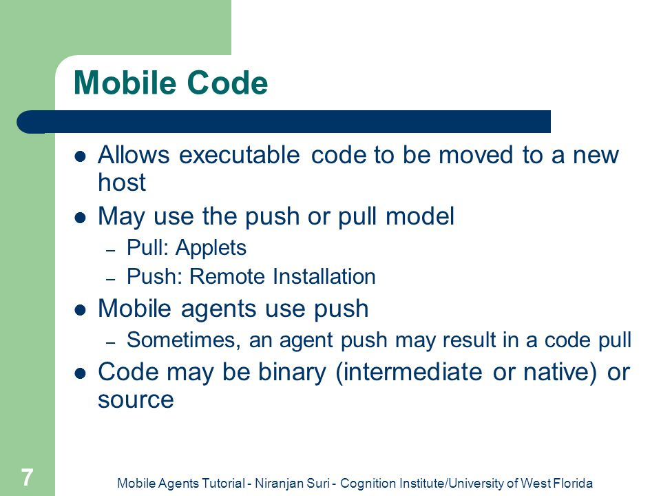 Mobile Code Allows executable code to be moved to a new host