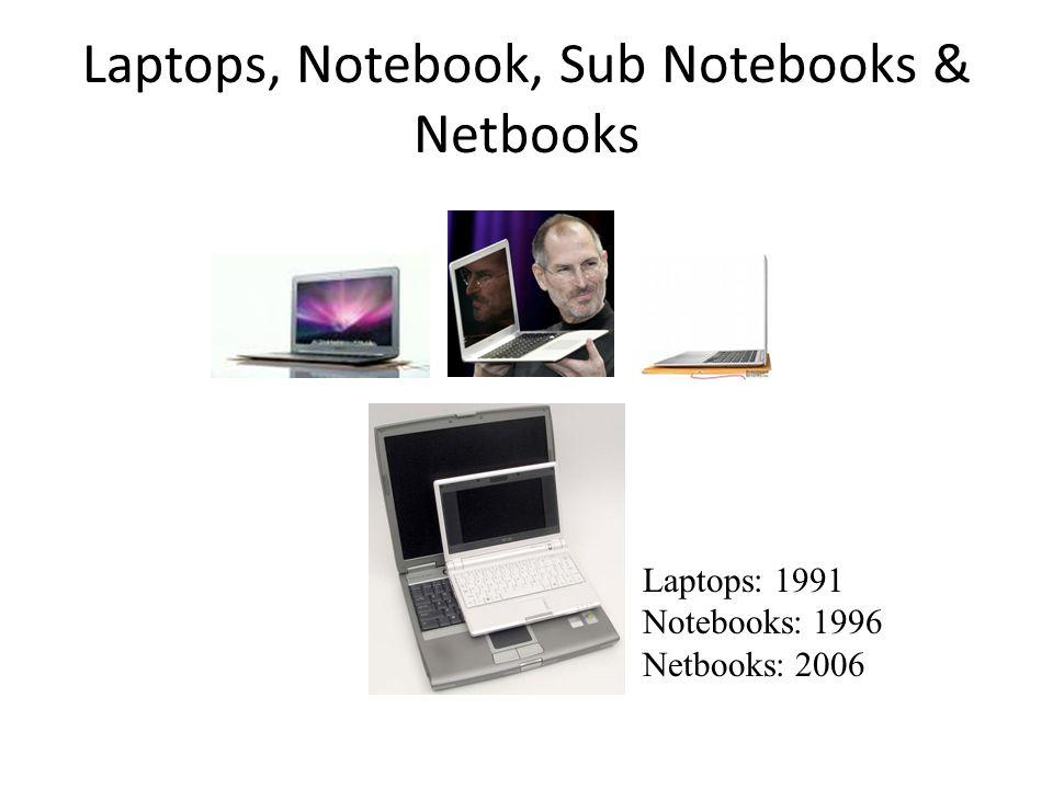 Laptops, Notebook, Sub Notebooks & Netbooks