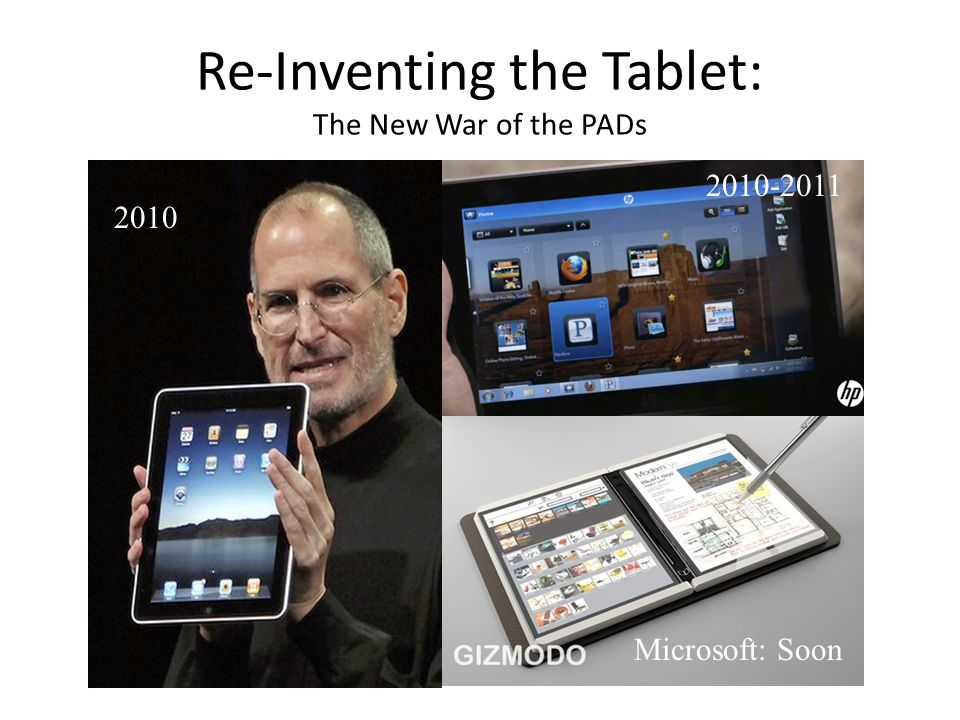 Re-Inventing the Tablet: The New War of the PADs