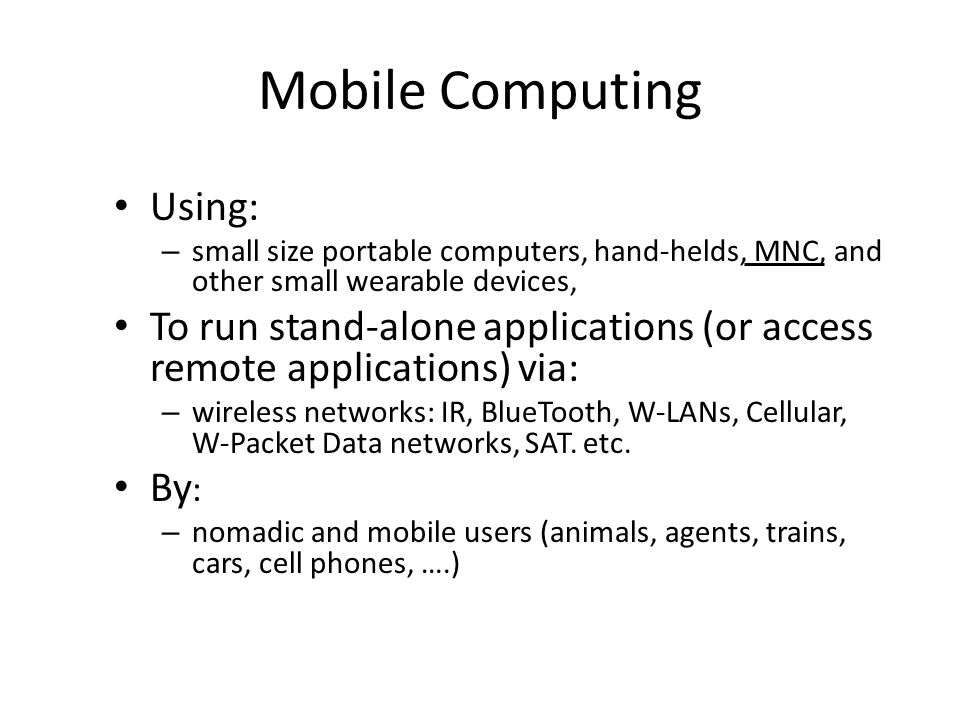 Mobile Computing Using: