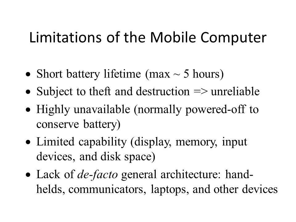 Limitations of the Mobile Computer
