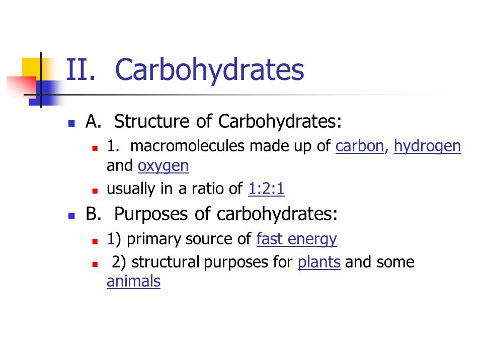 II. Carbohydrates A. Structure of Carbohydrates: