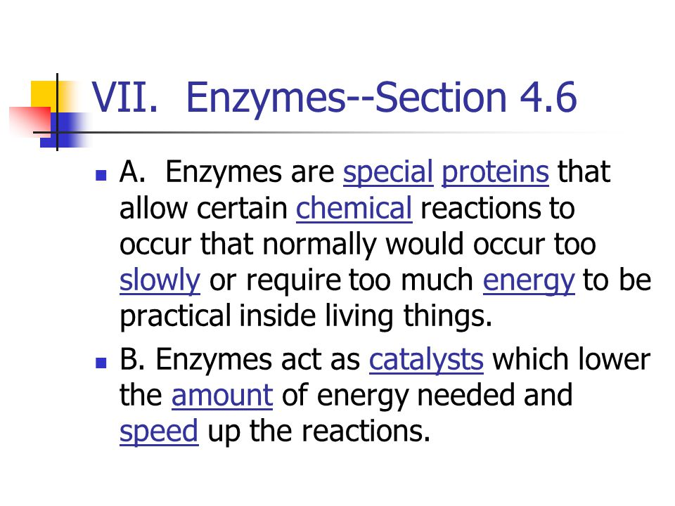 VII. Enzymes--Section 4.6