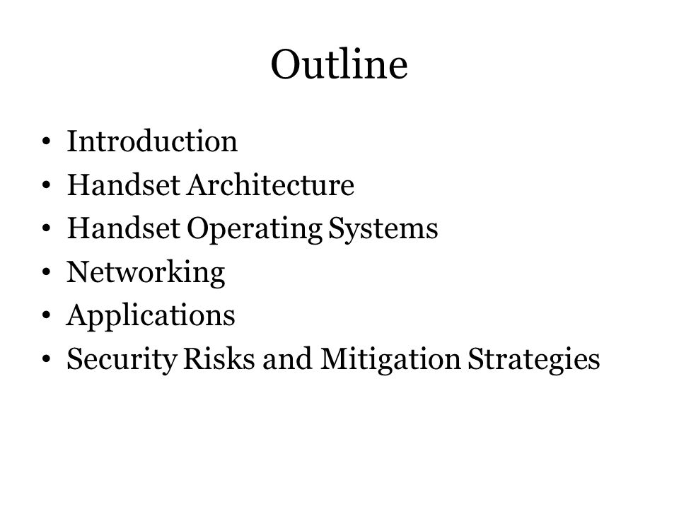Outline Introduction Handset Architecture Handset Operating Systems
